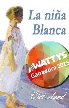 La niña blanca (galardonada en premios wattys2015) by Victorland