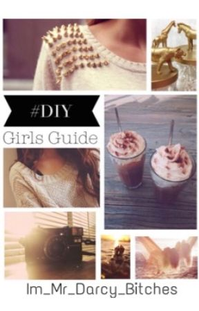 #DIY Girls Guide by Im_Mr_Darcy_Bitches