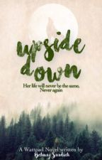 Upside Down [Book 1] by GiveMeYourBooks