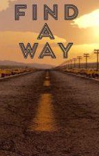 Find a way by AllysonWriter