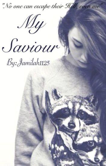 My Saviour (INCOMPLETE/ON HOLD/REWRITTING)