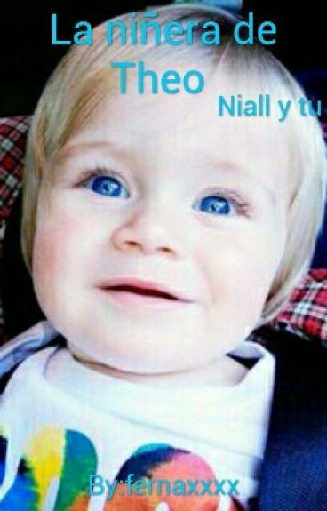 La Niñera De Theo Horan {Niall & Tu}