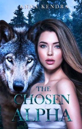 The Chosen Alpha ■Prequel to The Female Alpha■ by bloodbath008