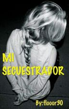 Mi Secuestrador by flooor30