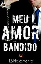 Meu Amor Bandido -Trilogia by min341