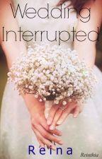Wedding Interrupted. by reinthia