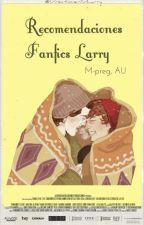 Recomendaciones Fanfics Larry *M-preg, AU* by Directioner1DLarry