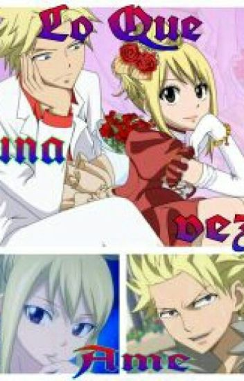 Lo Que Una Vez Ame ( Fairy Tail) (Stilu)