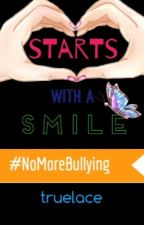 Starts with a Smile: A #nomorebullying book by truelace