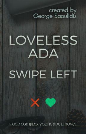 Loveless Ada: Swipe Left by mythographystudios