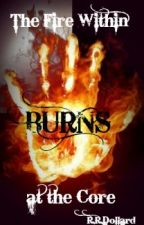 The Fire Within Burns at the Core by RRDStories