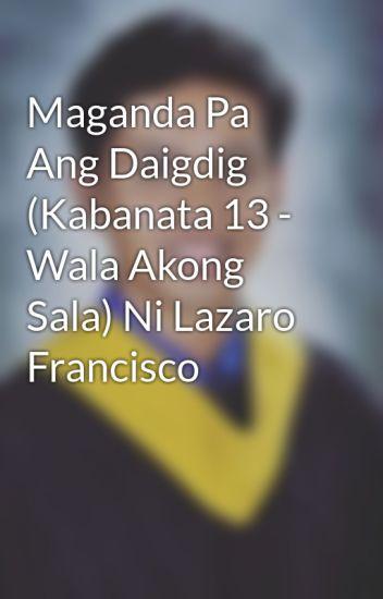 Maganda Pa Ang Daigdig (Kabanata 13 - Wala Akong Sala) Ni Lazaro Francisco