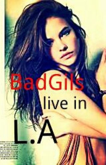 BadGirls live in L.A.