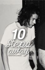 10 steps away by stylesdimplxs