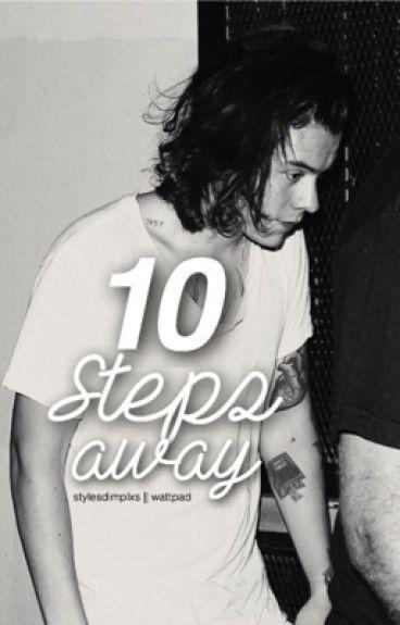 10 steps away