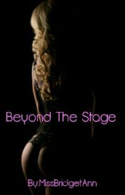 Beyond The Stage (Wattys 2015) by MissBridgetAnn