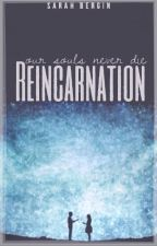 Reincarnation by sarahbergin