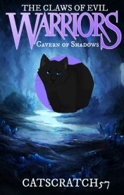 Warrior Cats: The Claws of Evil- Cavern of Shadows by CatScratch57