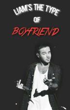 Liam's the type of boyfriend by -CMRollins