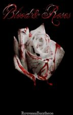 Blood & Roses by RowennaBaratheon