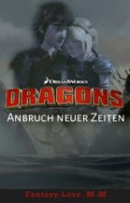 Dragons- Anbruch Neuer Zeiten  |HTTYD / Hiccstrid Fanfiction by -MMM--