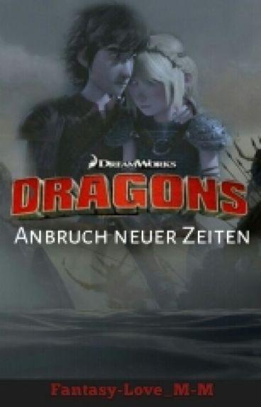 Dragons- Anbruch Neuer Zeiten  |HTTYD / Hiccstrid Fanfiction