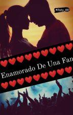 Enamorado de Una Fan ♡ by Paty_RR