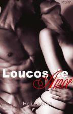 Loucos De Amor by HelenaS13