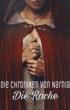 Die Chroniken von Narnia - Die Rache || Band 2 by ___Julia2302___