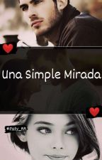 Una Simple Mirada ♡ by Paty_RR