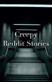 Creepy Reddit stories - I used to have a strange hobby - Wattpad