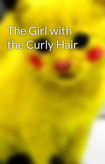 The Girl with the Curly Hair by kimberlyconrady