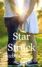 Star Struck ((REWRITING)) by chizball