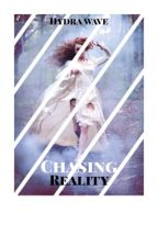 Chasing Reality by HydraWave