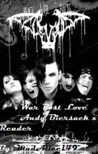 War Post Love. Andy Biersack x Reader by Madalice149