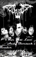 War Post Love. Andy Biersack x Reader by Madalice149