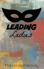 Leading Ladies by MelodyShalurne