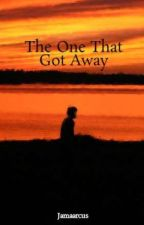 The One That Got Away by Jamaarcus