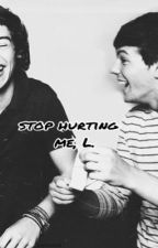 Stop hurting me, L. // Larry  by blessinguns