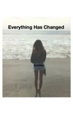 Everything Has Changed (second book of My Twin) by 2000hg