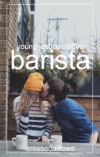 Barista - YJSPITFIRE [slow updates] by CrossedArrows