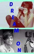 Dream On (A Louis Tomlinson Fanfic) by harrybarbeque4