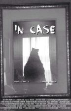 In Case by cabeyos