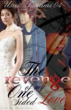The Revenge of my One Sided Love (Completed) by Usui_Takumi04