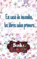 En Caso De  Incendio, Los Libros Salen Primero by Biianca1313