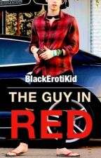 The Guy in Red by BlackErotiKid