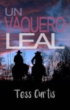 Un Vaquero Leal by Tess_Curtis