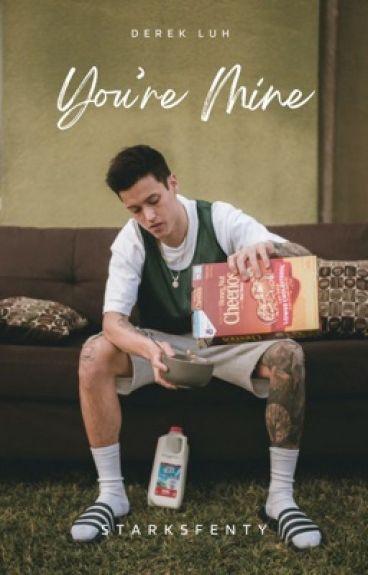 You're Mine ▶ Derek Luh.