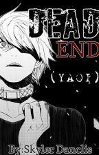 DEAD END (YAOI) by Sissorette