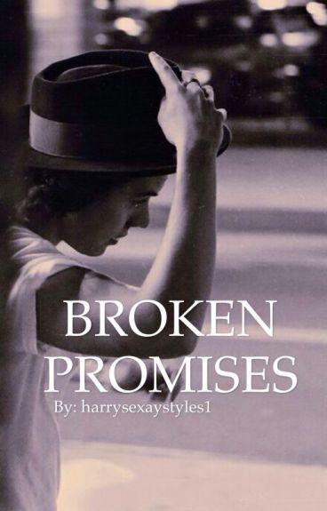 Broken Promises (Harry Styles FanFiction)